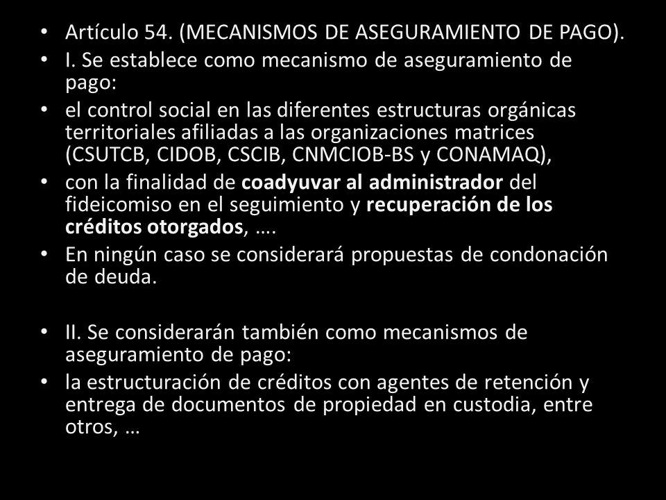 Artículo 54. (MECANISMOS DE ASEGURAMIENTO DE PAGO).