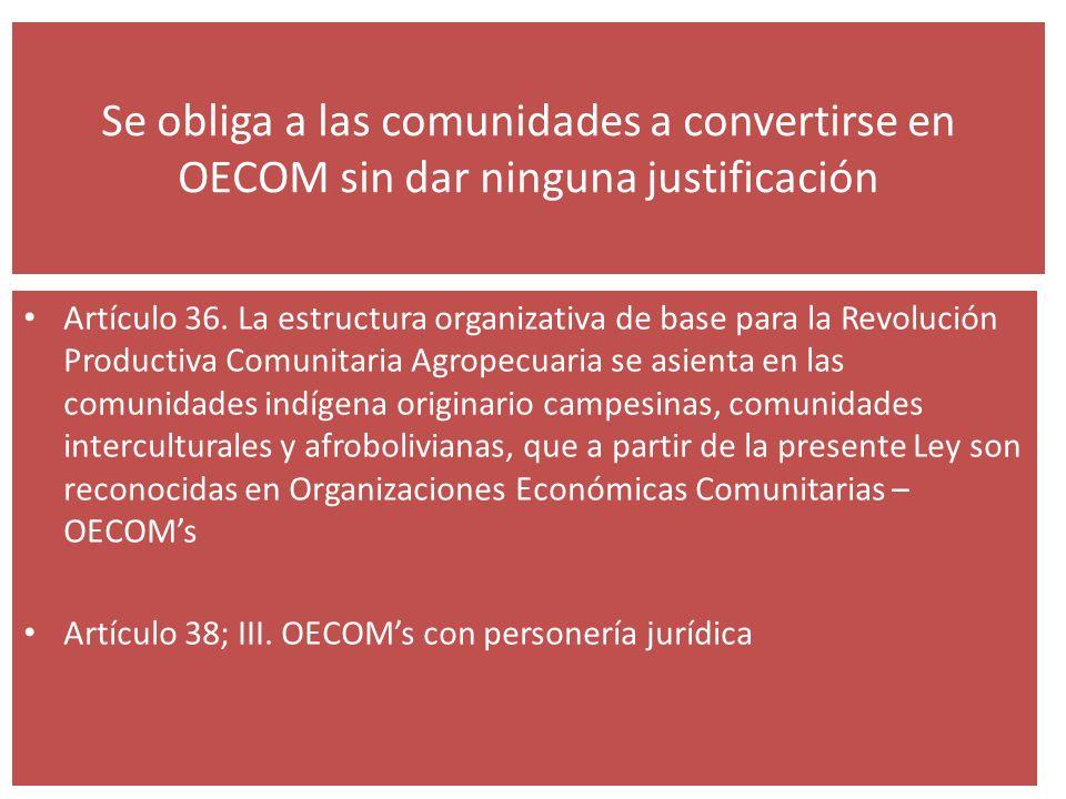 Se obliga a las comunidades a convertirse en OECOM sin dar ninguna justificación