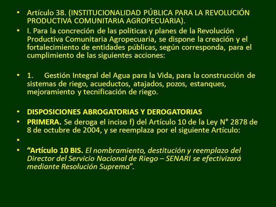 Artículo 38. (INSTITUCIONALIDAD PÚBLICA PARA LA REVOLUCIÓN PRODUCTIVA COMUNITARIA AGROPECUARIA).