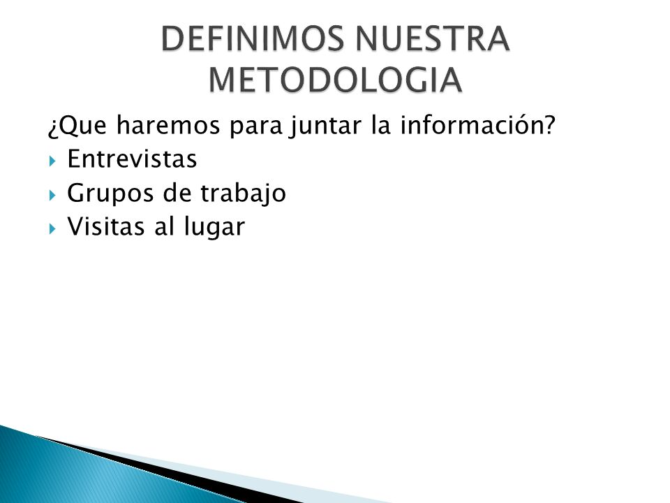 DEFINIMOS NUESTRA METODOLOGIA