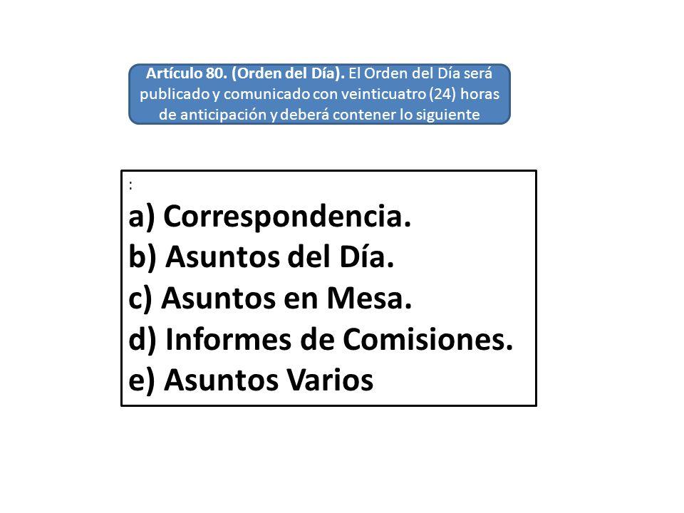d) Informes de Comisiones. e) Asuntos Varios