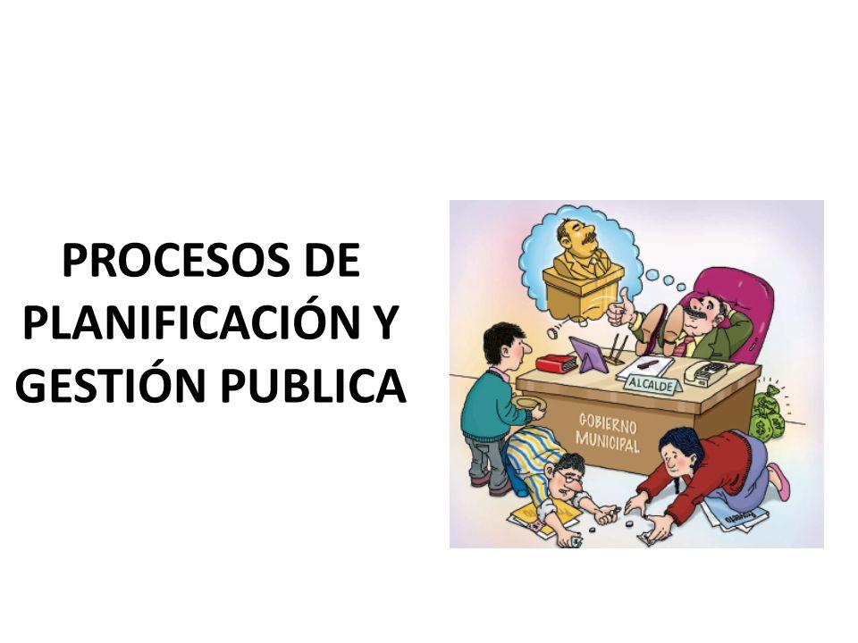 PROCESOS DE PLANIFICACIÓN Y GESTIÓN PUBLICA