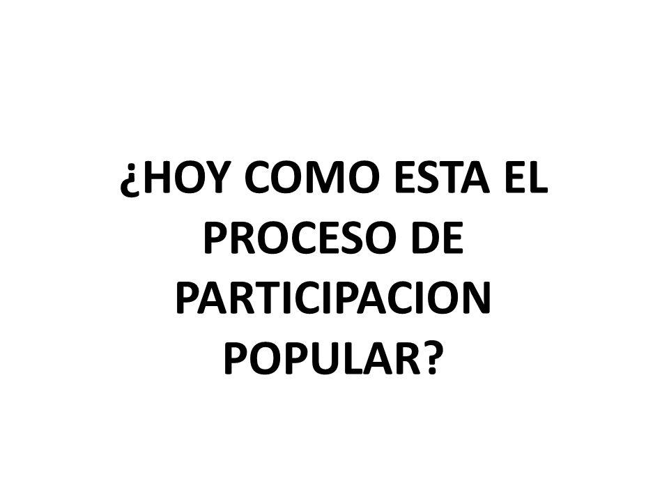 ¿HOY COMO ESTA EL PROCESO DE PARTICIPACION POPULAR