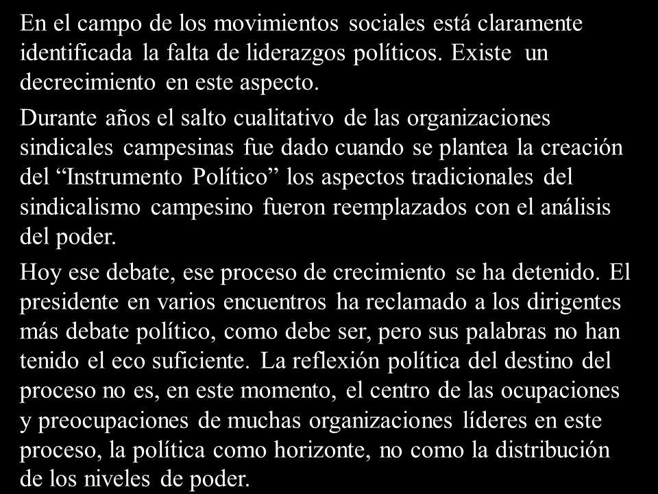 En el campo de los movimientos sociales está claramente identificada la falta de liderazgos políticos.