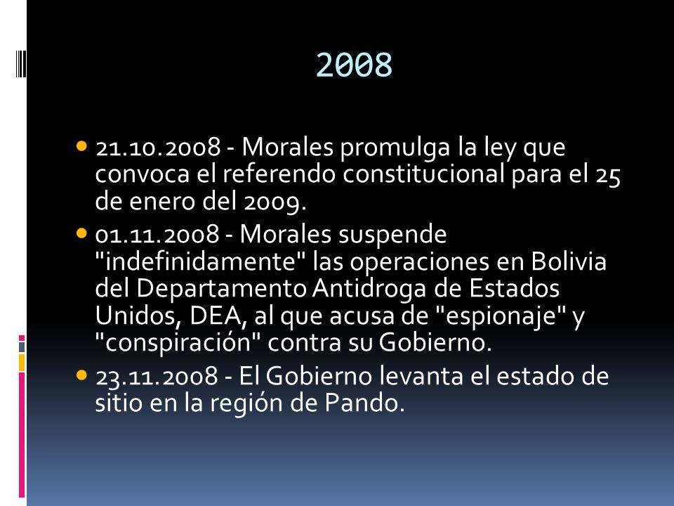 2008 21.10.2008 - Morales promulga la ley que convoca el referendo constitucional para el 25 de enero del 2009.