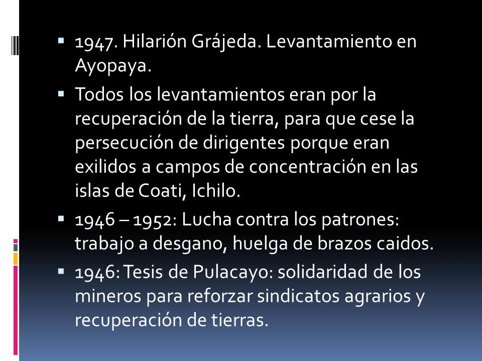 1947. Hilarión Grájeda. Levantamiento en Ayopaya.