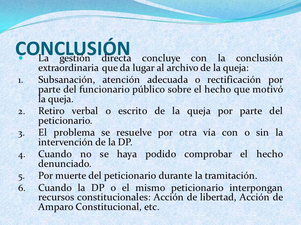 CONCLUSIÓN La gestión directa concluye con la conclusión extraordinaria que da lugar al archivo de la queja:
