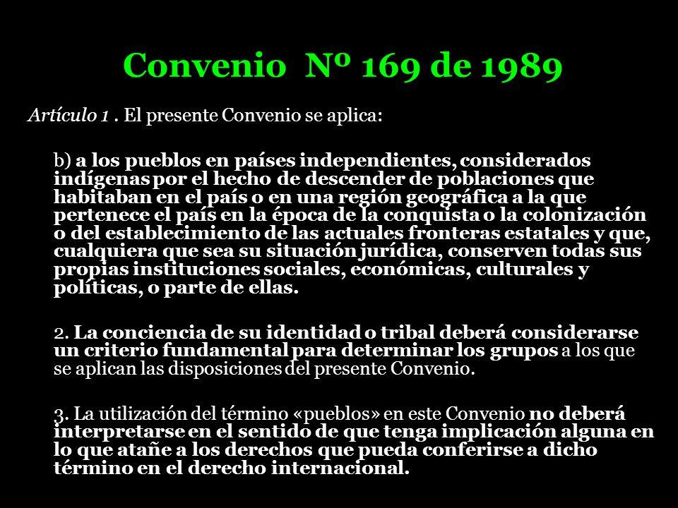 Convenio Nº 169 de 1989 Artículo 1 . El presente Convenio se aplica: