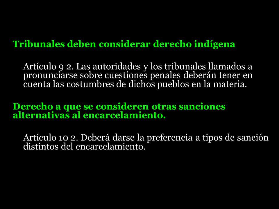 Tribunales deben considerar derecho indígena