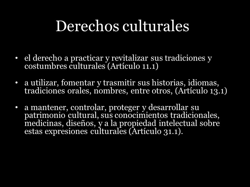 Derechos culturalesel derecho a practicar y revitalizar sus tradiciones y costumbres culturales (Artículo 11.1)