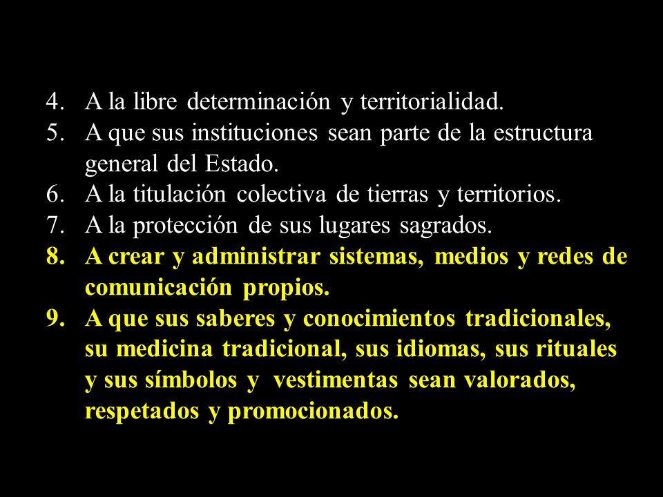 4. A la libre determinación y territorialidad.