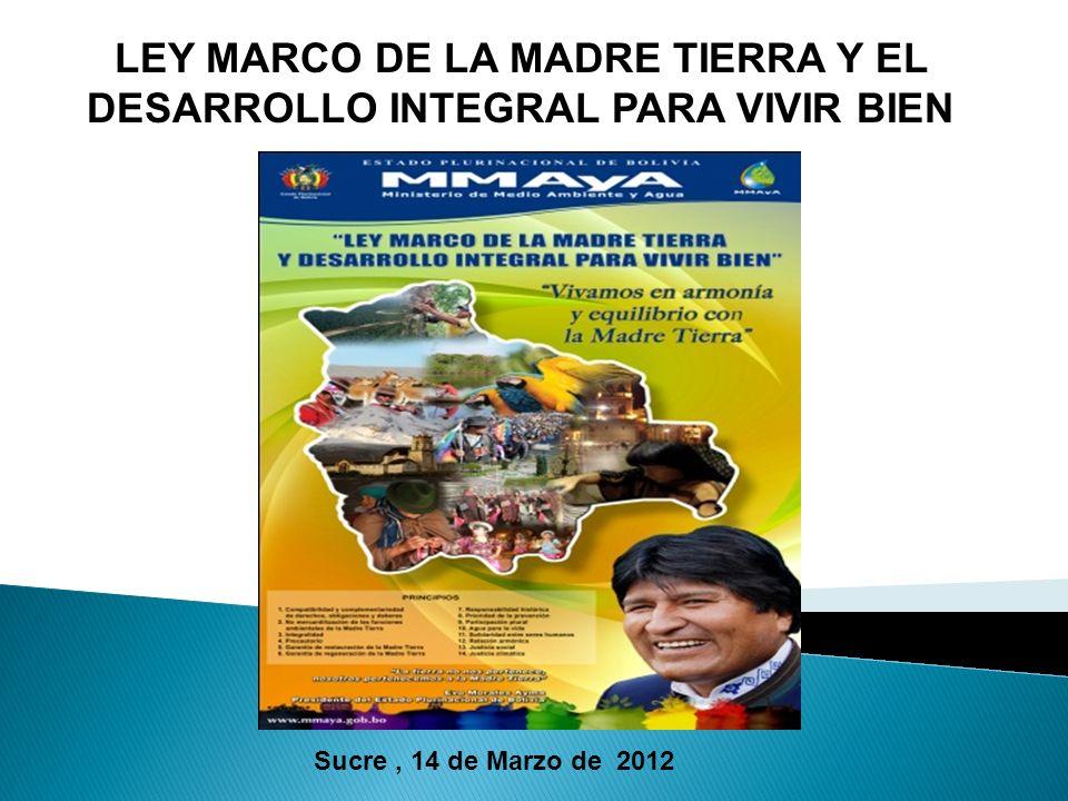 LEY MARCO DE LA MADRE TIERRA Y EL DESARROLLO INTEGRAL PARA VIVIR ...