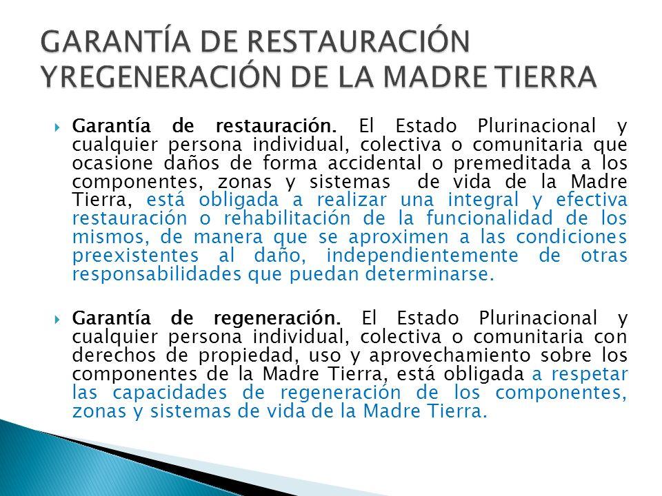 GARANTÍA DE RESTAURACIÓN YREGENERACIÓN DE LA MADRE TIERRA
