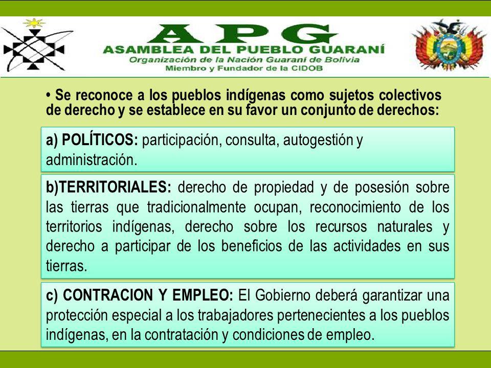 a) POLÍTICOS: participación, consulta, autogestión y administración.