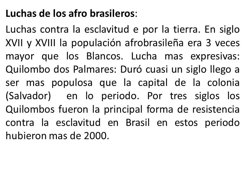 Luchas de los afro brasileros: Luchas contra la esclavitud e por la tierra.
