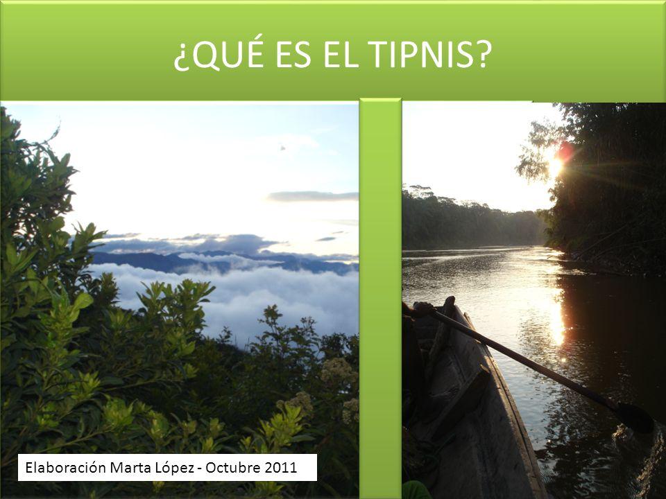 ¿QUÉ ES EL TIPNIS Elaboración Marta López - Octubre 2011