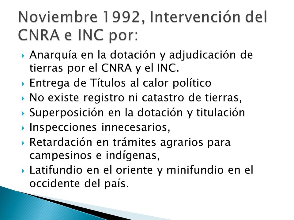Noviembre 1992, Intervención del CNRA e INC por: