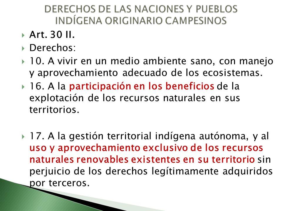 Art. 30 II.Derechos: 10. A vivir en un medio ambiente sano, con manejo y aprovechamiento adecuado de los ecosistemas.