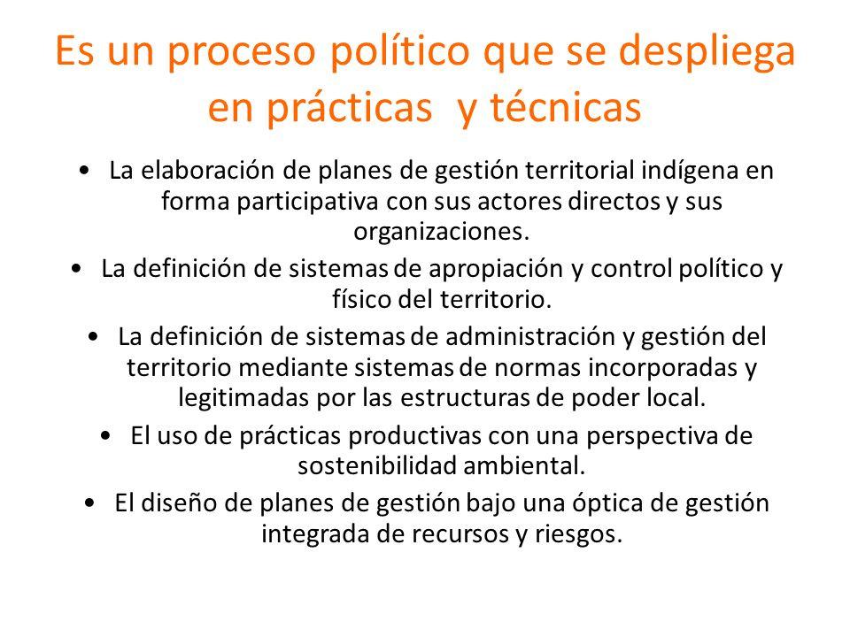 Es un proceso político que se despliega en prácticas y técnicas