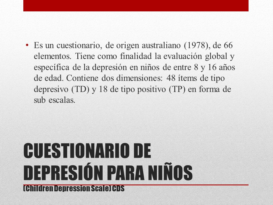 CUESTIONARIO DE DEPRESIÓN PARA NIÑOS (Children Depression Scale) CDS