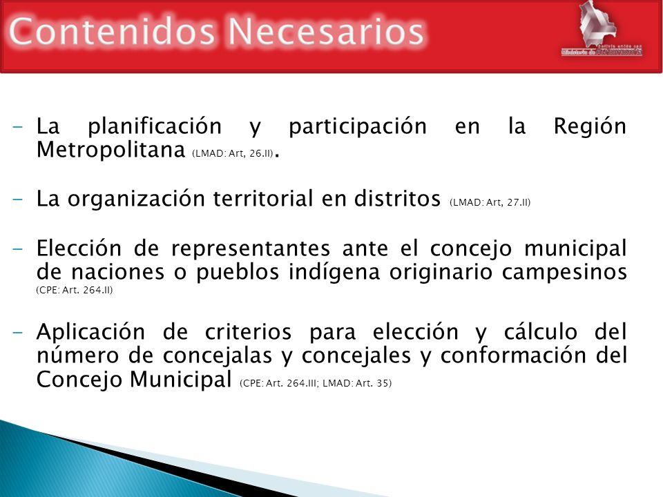 La planificación y participación en la Región Metropolitana (LMAD: Art, 26.II).