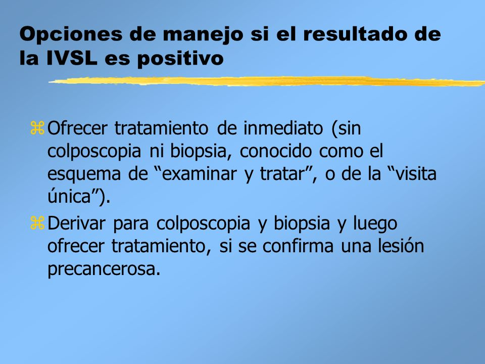 Opciones de manejo si el resultado de la IVSL es positivo