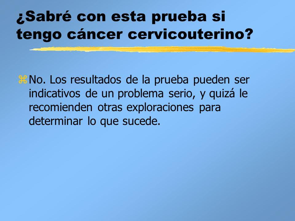 ¿Sabré con esta prueba si tengo cáncer cervicouterino