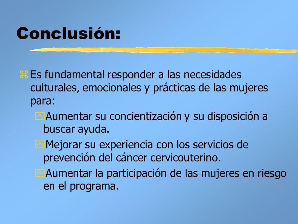 Conclusión: Es fundamental responder a las necesidades culturales, emocionales y prácticas de las mujeres para:
