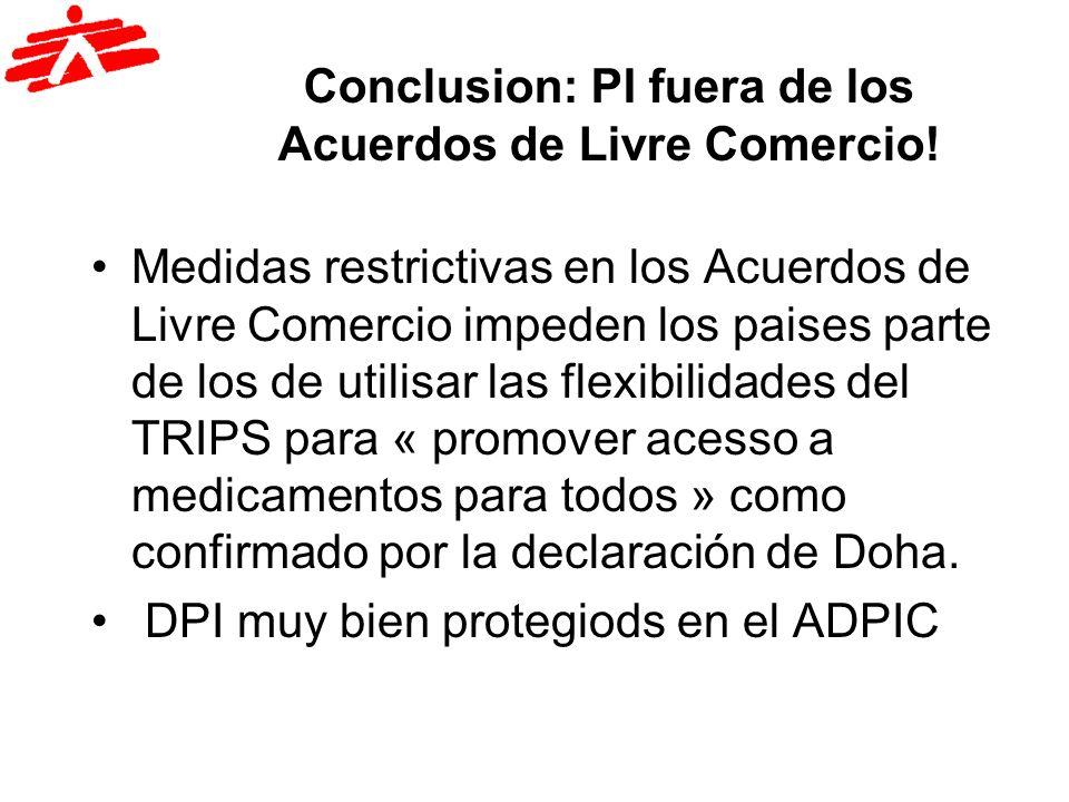 Conclusion: PI fuera de los Acuerdos de Livre Comercio!