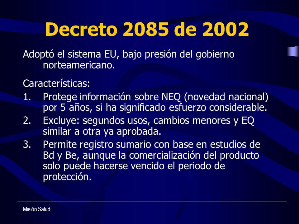 Decreto 2085 de 2002 Adoptó el sistema EU, bajo presión del gobierno norteamericano. Características: