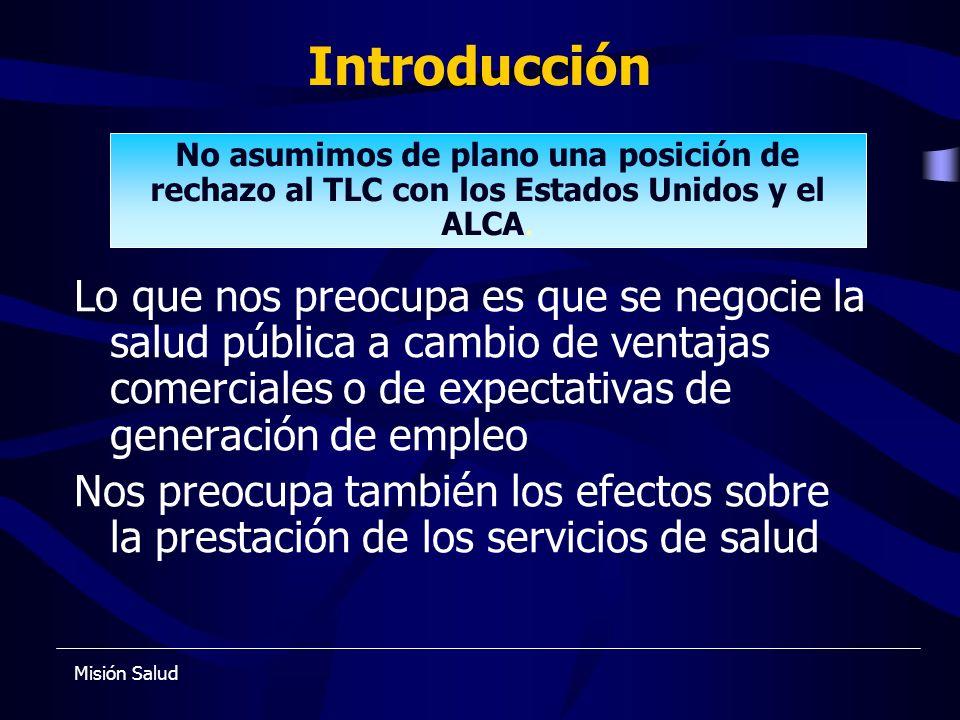 Introducción No asumimos de plano una posición de rechazo al TLC con los Estados Unidos y el ALCA.