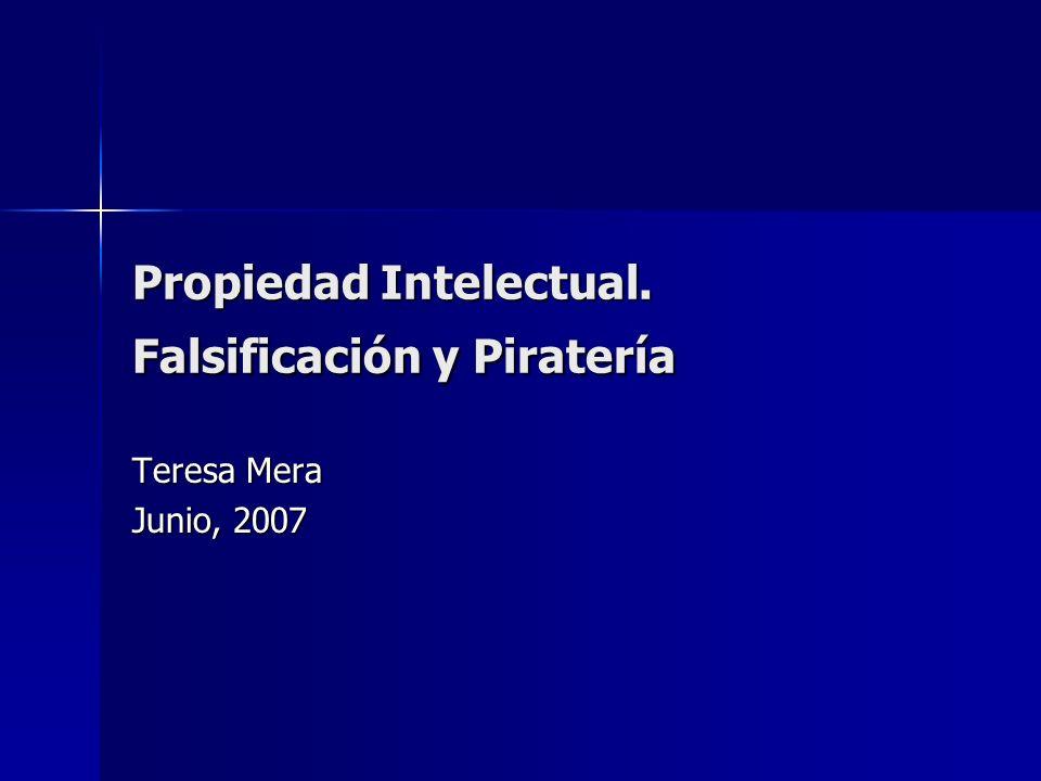 Propiedad Intelectual. Falsificación y Piratería