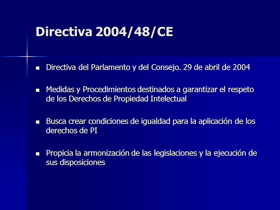 Directiva 2004/48/CEDirectiva del Parlamento y del Consejo. 29 de abril de 2004.