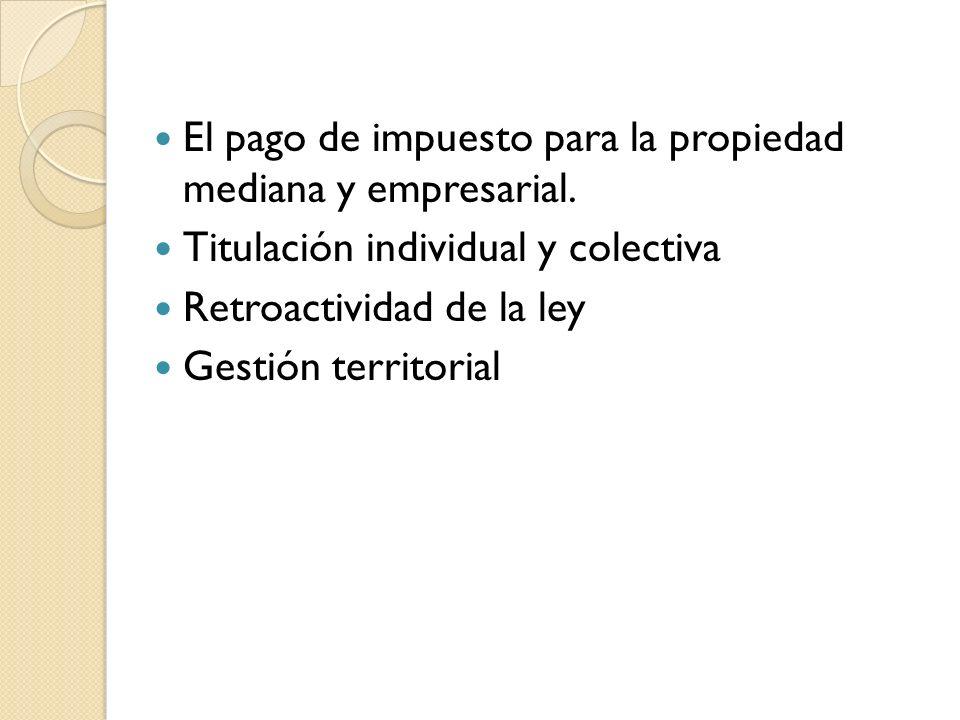 El pago de impuesto para la propiedad mediana y empresarial.