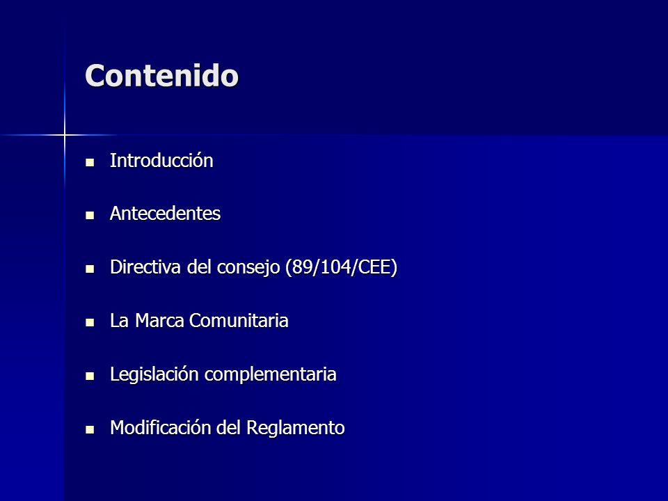 Contenido Introducción Antecedentes Directiva del consejo (89/104/CEE)