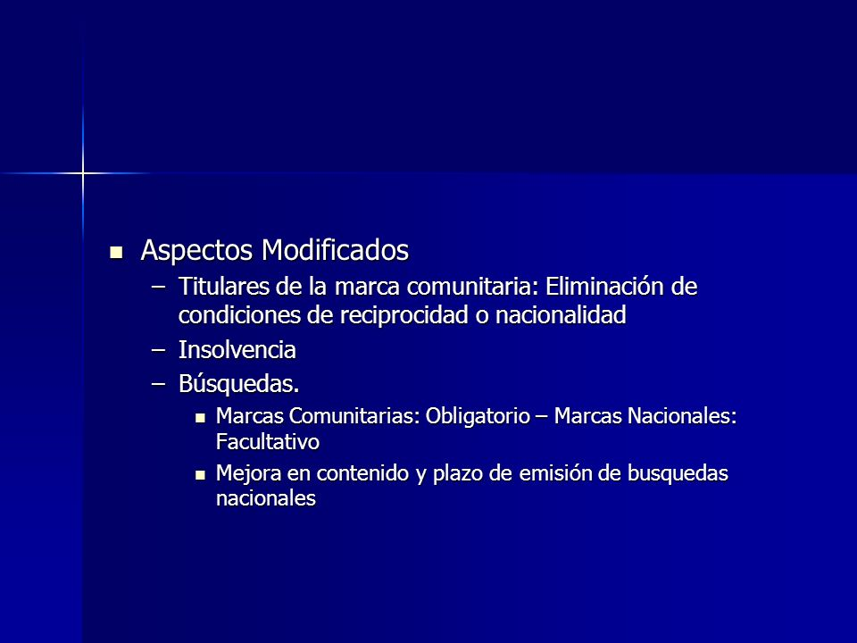 Aspectos ModificadosTitulares de la marca comunitaria: Eliminación de condiciones de reciprocidad o nacionalidad.