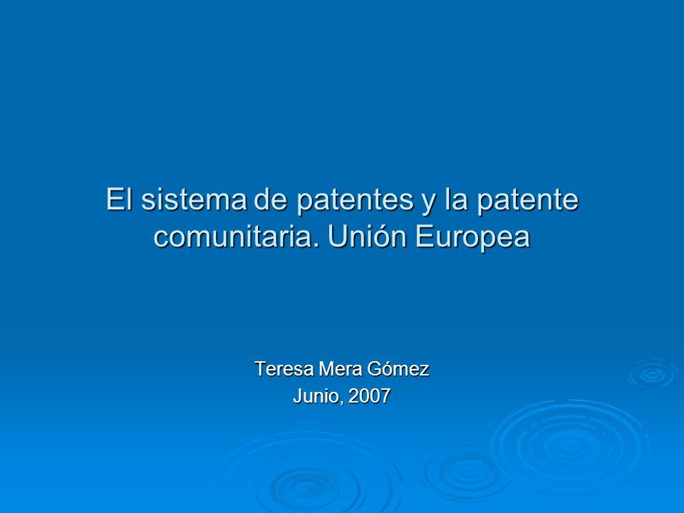 El sistema de patentes y la patente comunitaria. Unión Europea