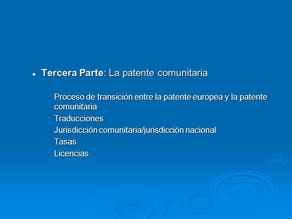 Tercera Parte: La patente comunitaria