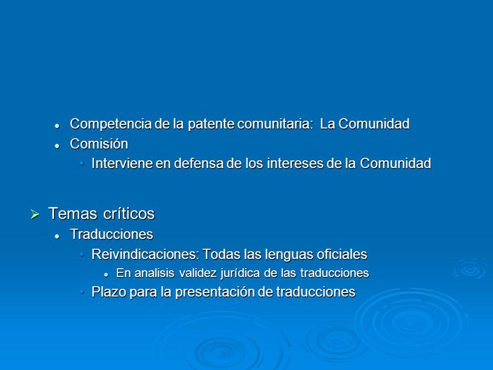 Temas críticos Competencia de la patente comunitaria: La Comunidad