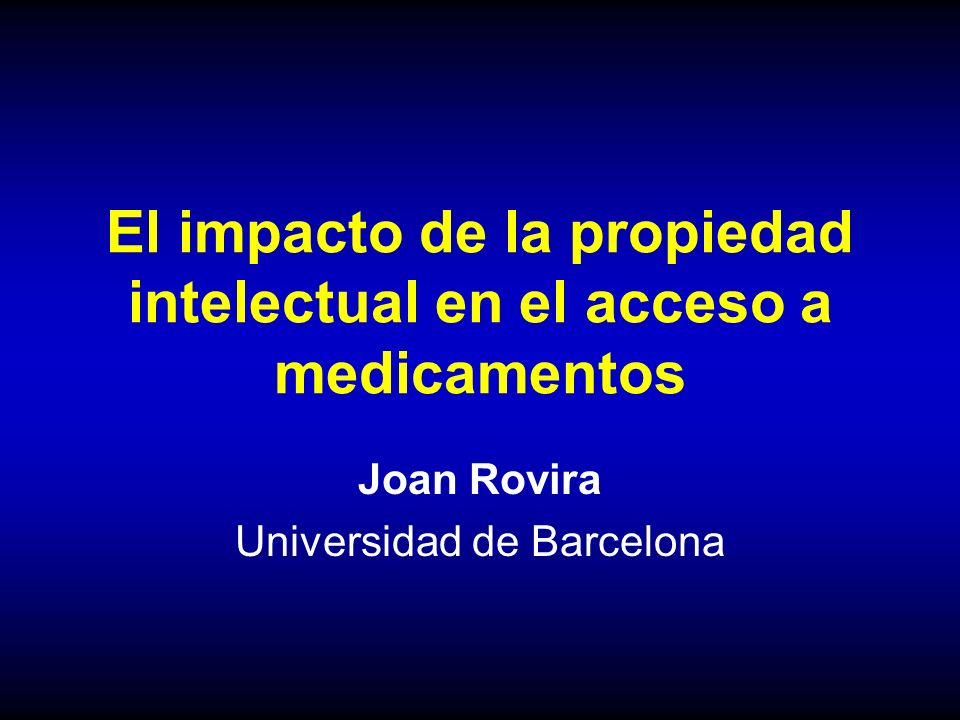 El impacto de la propiedad intelectual en el acceso a medicamentos