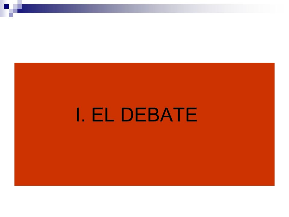 I. EL DEBATE