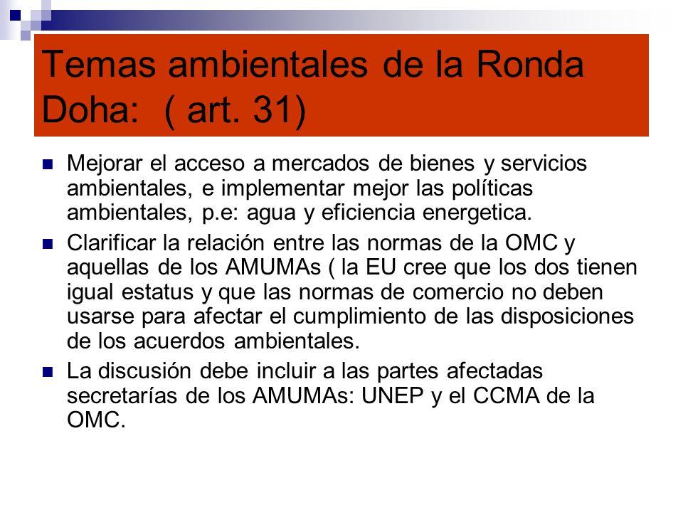 Temas ambientales de la Ronda Doha: ( art. 31)