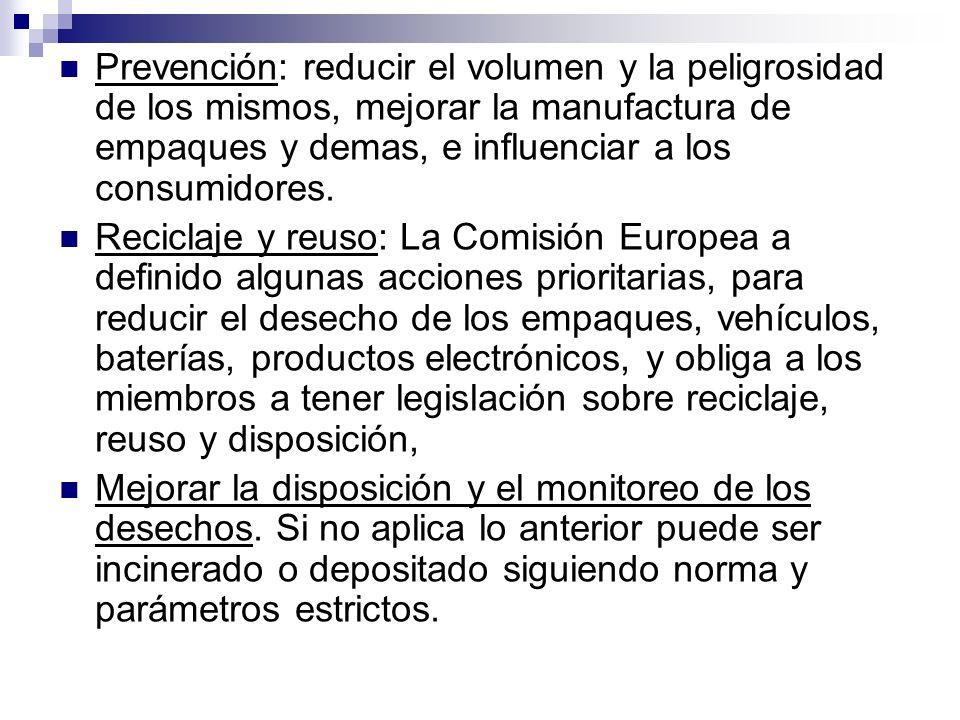 Prevención: reducir el volumen y la peligrosidad de los mismos, mejorar la manufactura de empaques y demas, e influenciar a los consumidores.