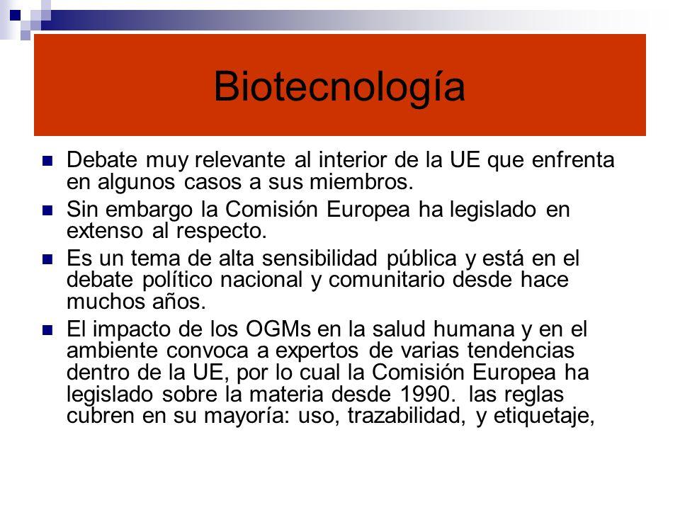 Biotecnología Debate muy relevante al interior de la UE que enfrenta en algunos casos a sus miembros.