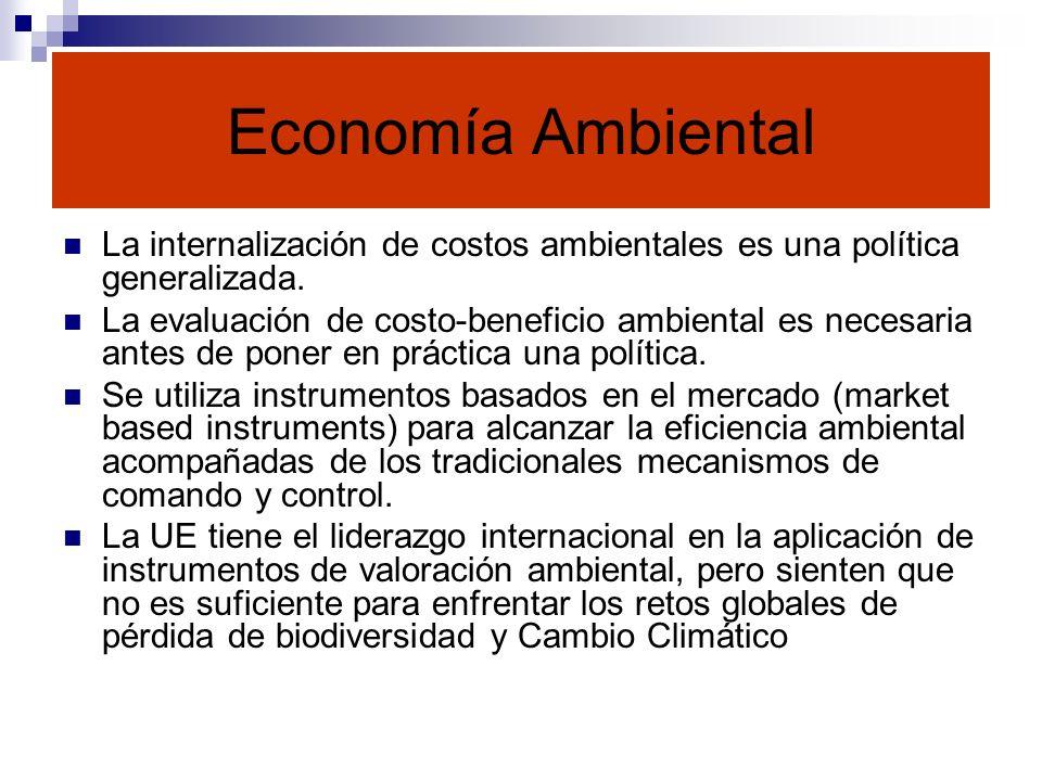 Economía AmbientalLa internalización de costos ambientales es una política generalizada.