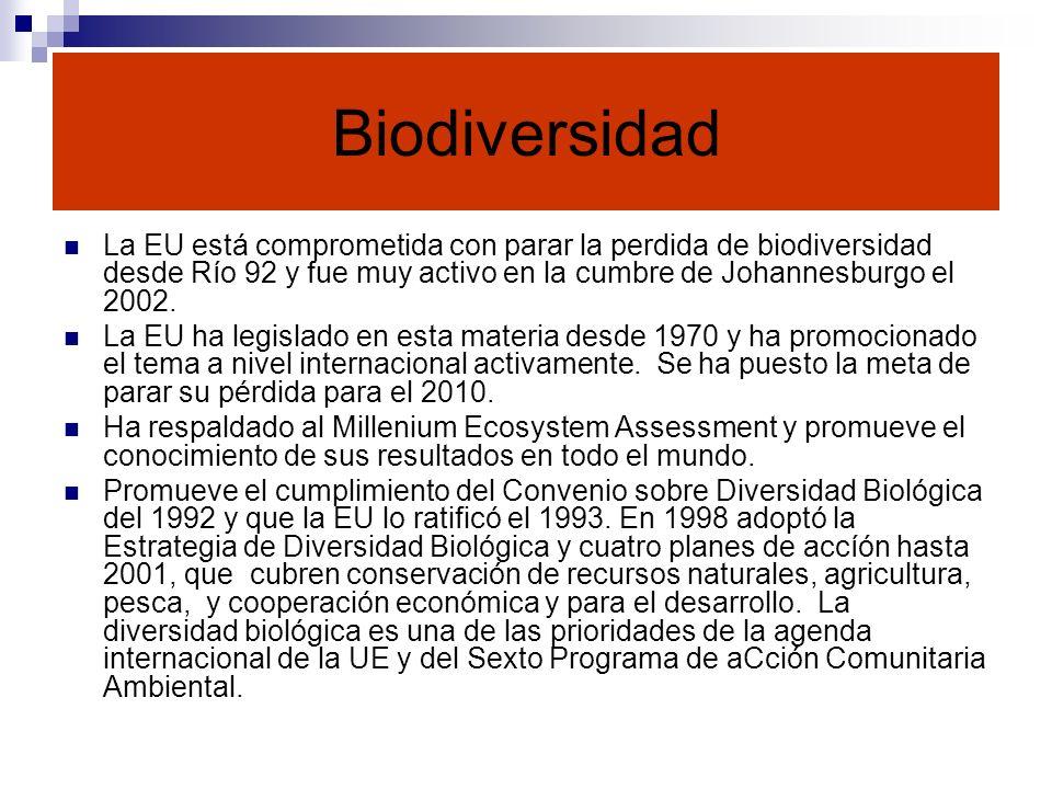 Biodiversidad La EU está comprometida con parar la perdida de biodiversidad desde Río 92 y fue muy activo en la cumbre de Johannesburgo el 2002.