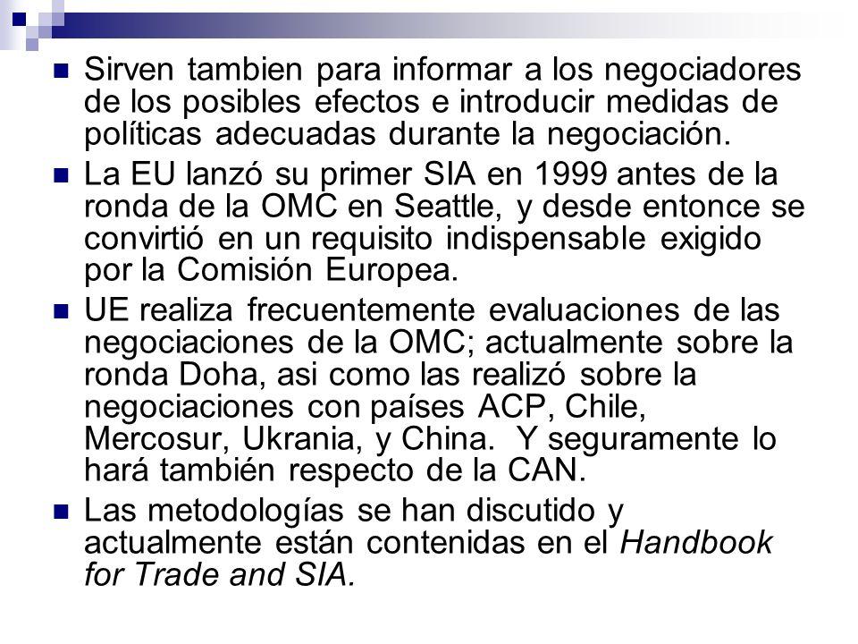 Sirven tambien para informar a los negociadores de los posibles efectos e introducir medidas de políticas adecuadas durante la negociación.