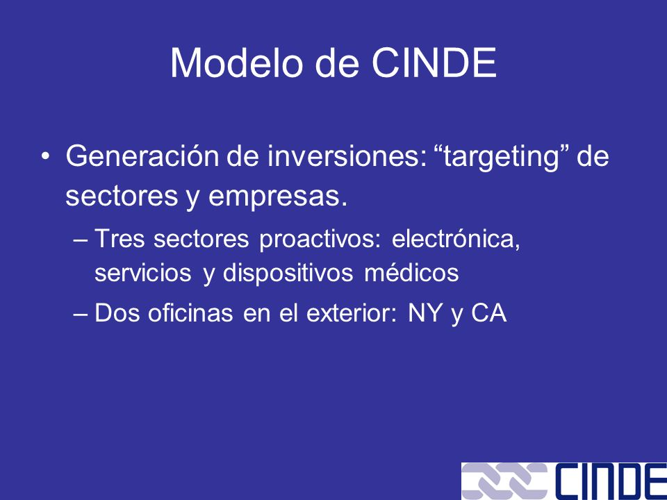 Modelo de CINDE Generación de inversiones: targeting de sectores y empresas.