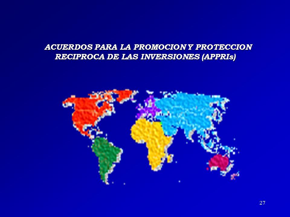 ACUERDOS PARA LA PROMOCION Y PROTECCION RECIPROCA DE LAS INVERSIONES (APPRIs)