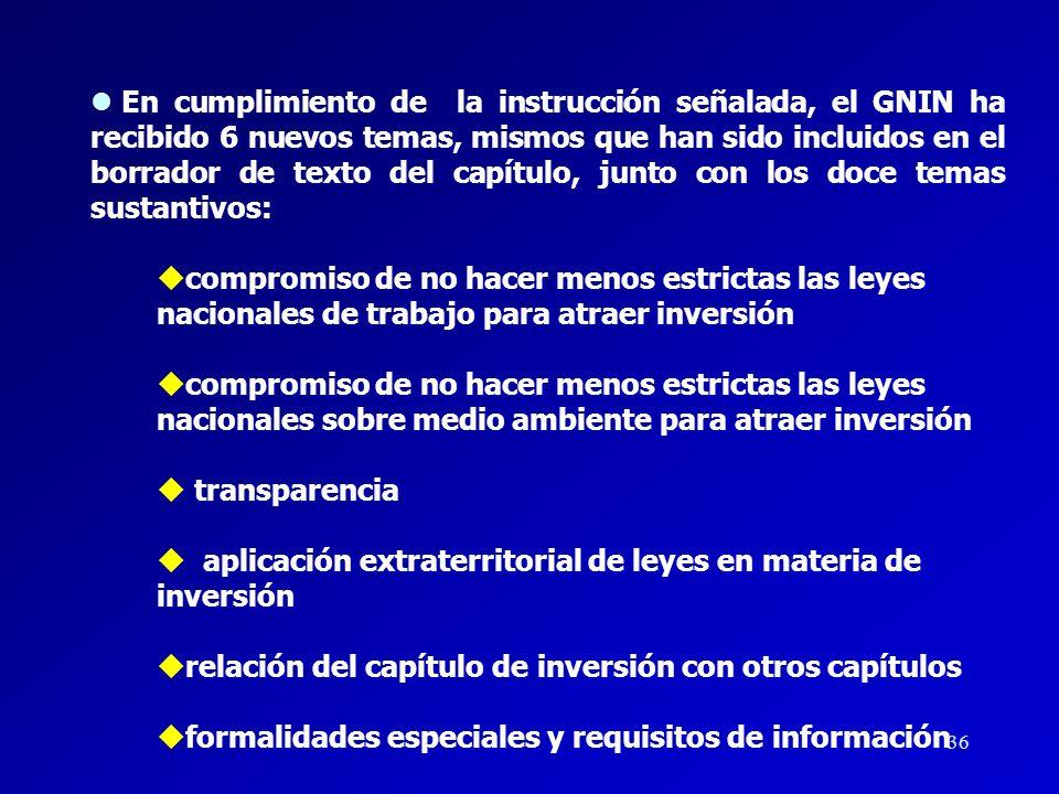 En cumplimiento de la instrucción señalada, el GNIN ha recibido 6 nuevos temas, mismos que han sido incluidos en el borrador de texto del capítulo, junto con los doce temas sustantivos: